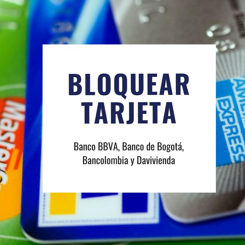 Bloquear Tarjeta: BBVA, Banco de Bogotá, Bancolombia y Davivienda