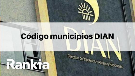 Código municipios DIAN