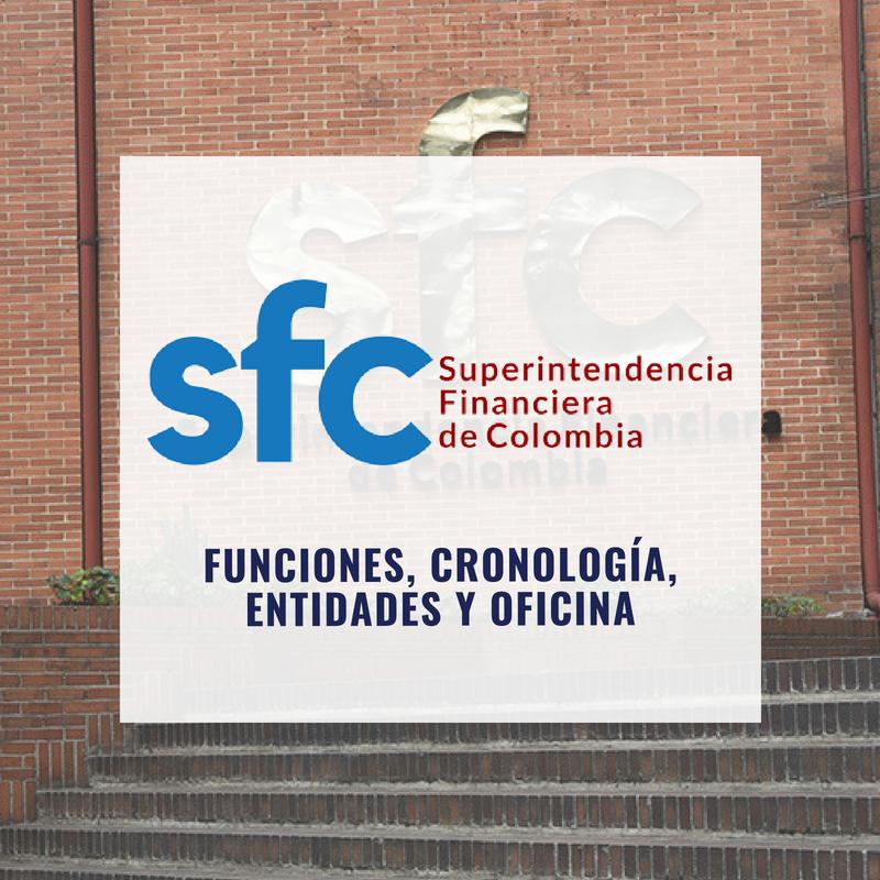 ¿Qué es la Superintendencia Financiera de Colombia (SFC)?