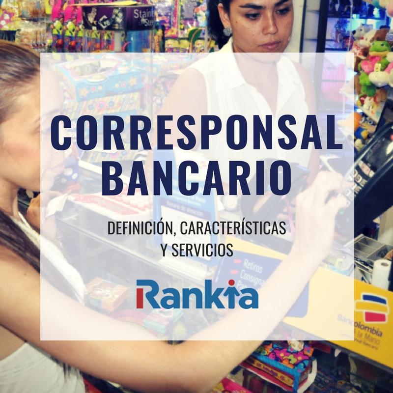 Corresponsal bancario: qué es, características y servicios