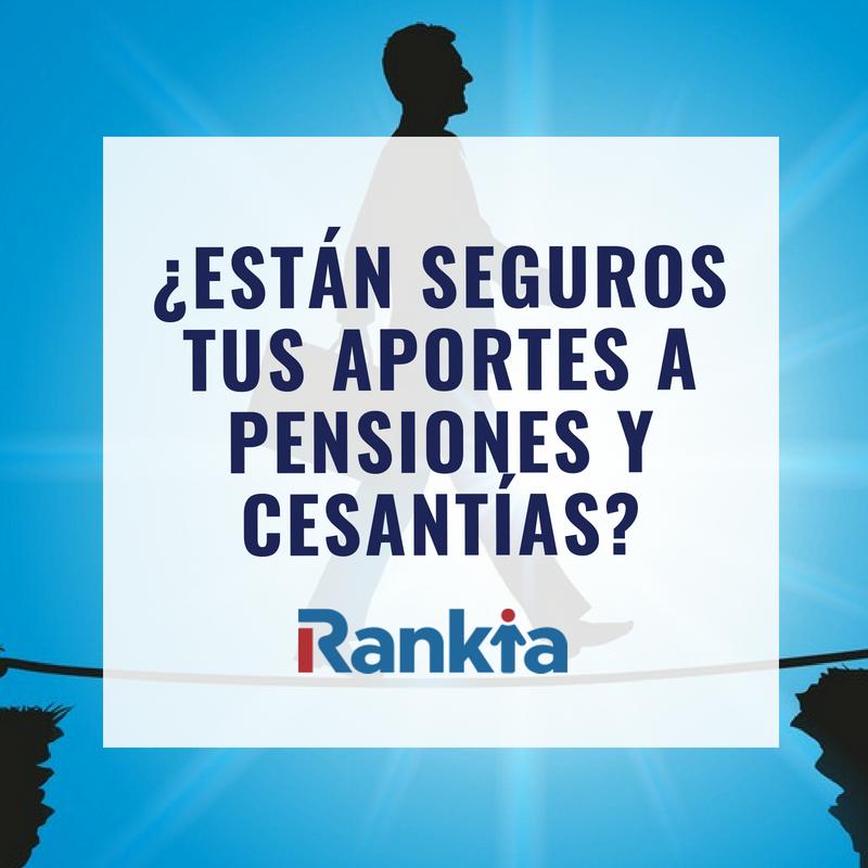 ¿Están seguros tus aportes a pensiones y cesantías?