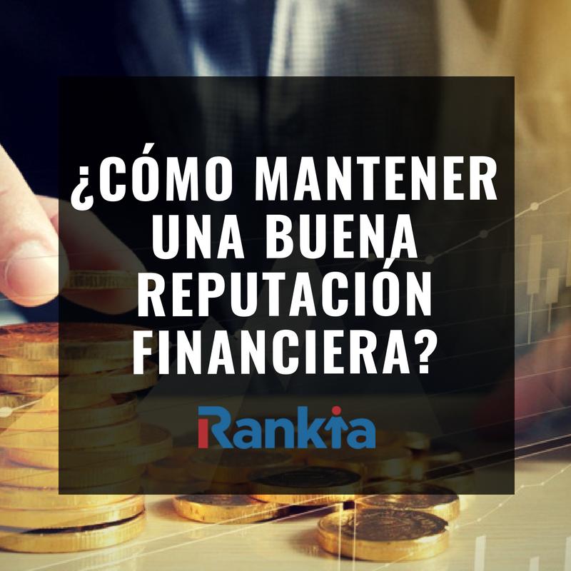 ¿Cómo mantener una buena reputación financiera?