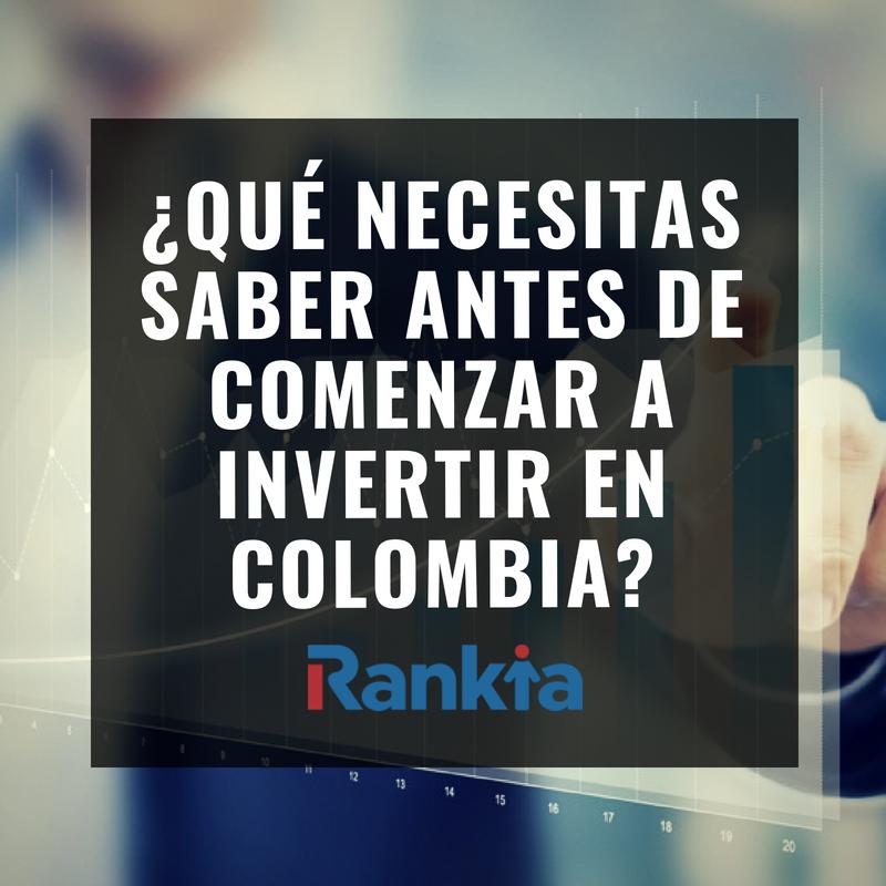 ¿Qué necesitas saber antes de comenzar a invertir en Colombia?