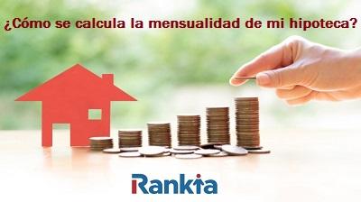 ¿Cómo calcular la mensualidad de mi hipoteca?