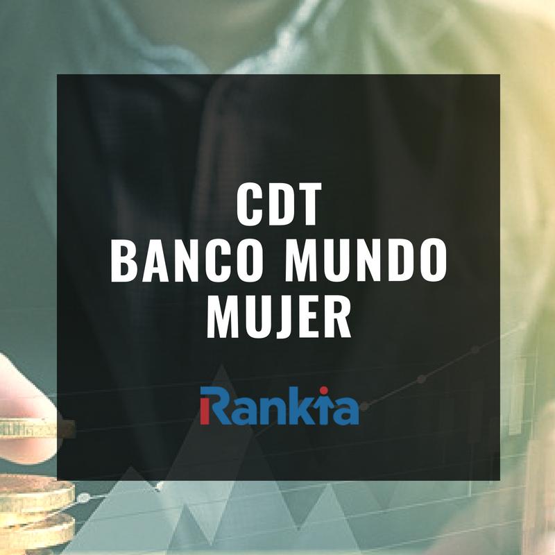 CDT Banco Mundo Mujer: requisitos, tasas de interés  y beneficios