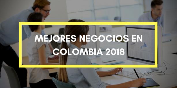 Mejores negocios en Colombia 2018