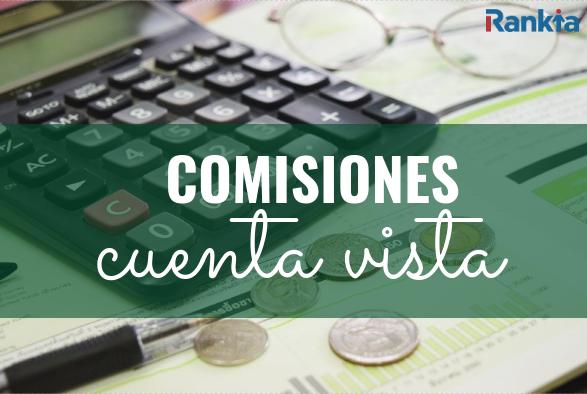 ¿Qué comisiones hay que pagar en una cuenta vista?