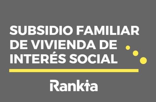 Subsidio Familiar de Vivienda de Interés Social: qué es, requisitos y modalidades