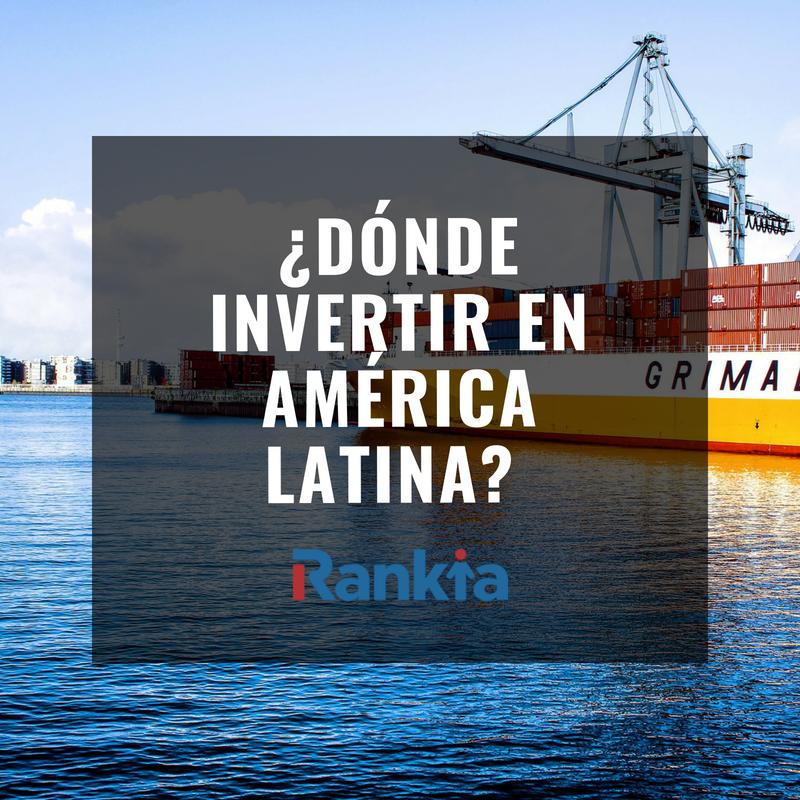 ¿Dónde invertir en América Latina?