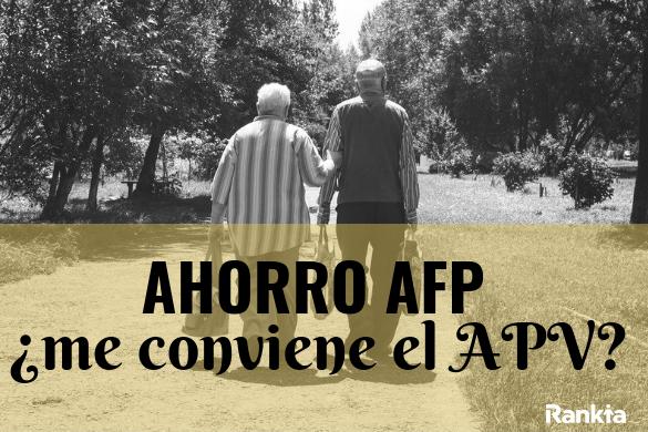 Ahorro AFP: ¿me conviene el APV?