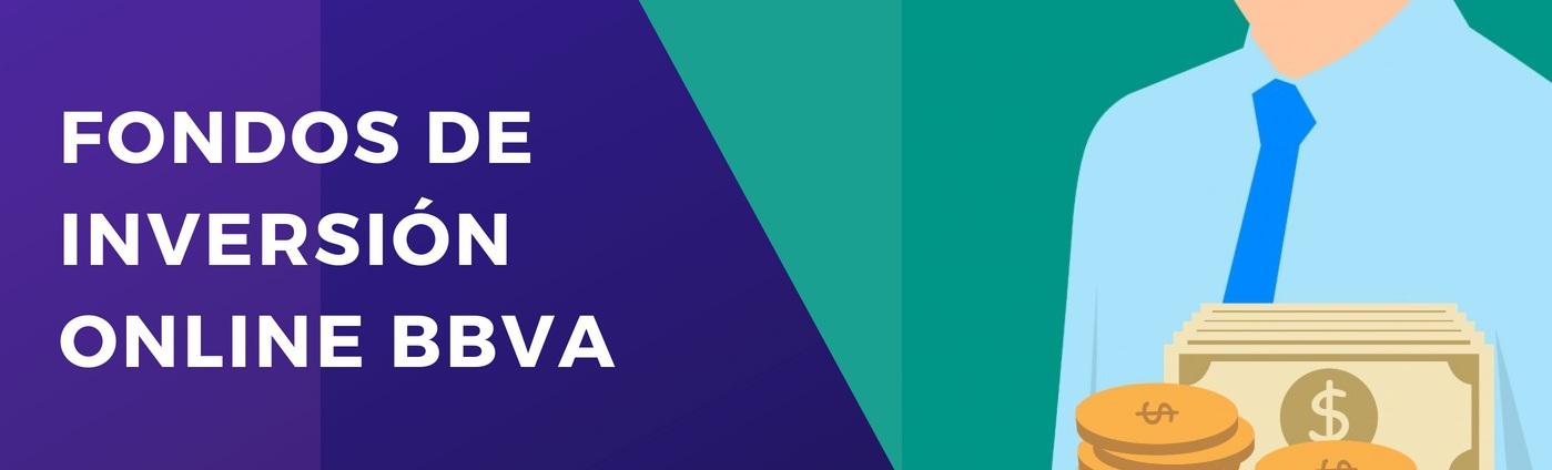 Fondos de Inversión Online BBVA: qué es, requisitos y fondos
