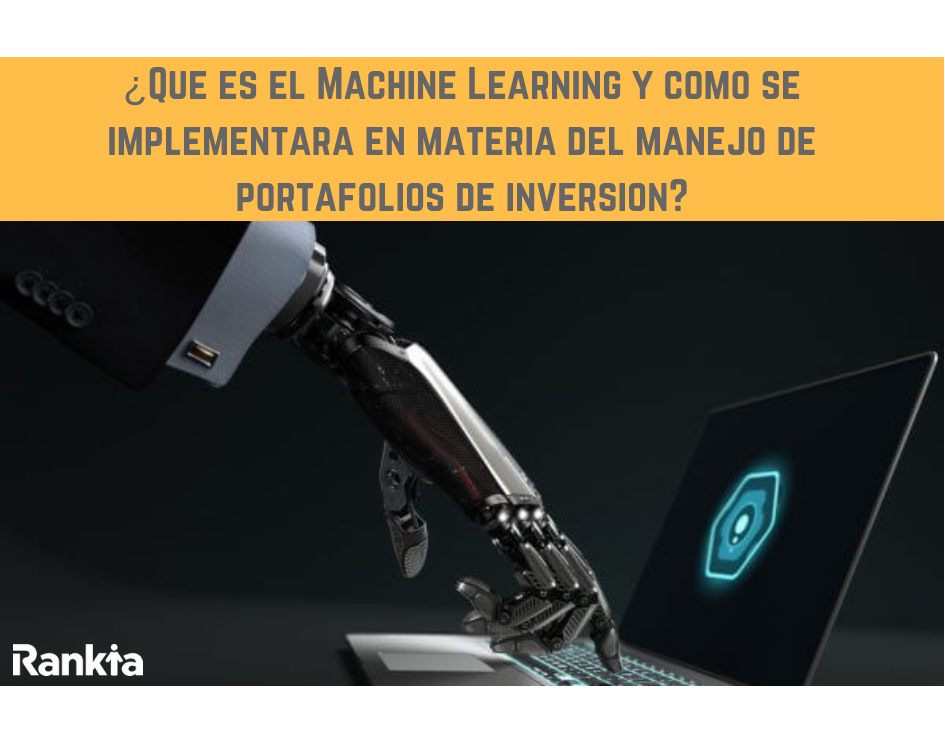 Machine Learning, inversiones, Edgar Arenas, Rankia