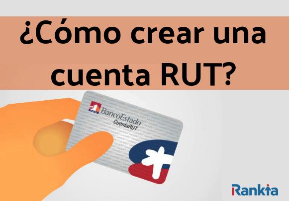 ¿Cómo crear una cuenta RUT?