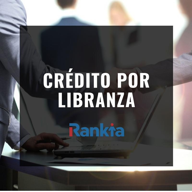 Crédito por libranza: qué es, características y ventajas
