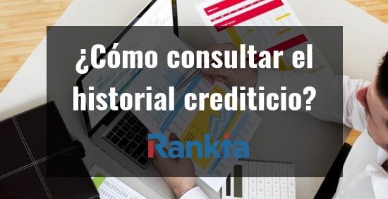 ¿Cómo consultar el historial crediticio?