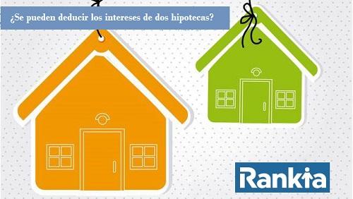 ¿Se pueden deducir los intereses de dos hipotecas?