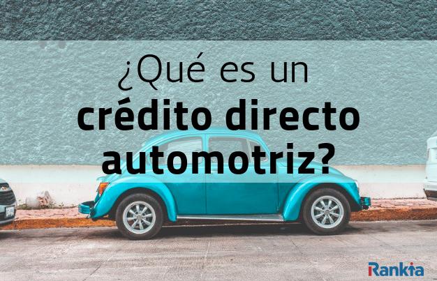 ¿Qué es un crédito directo automotriz?