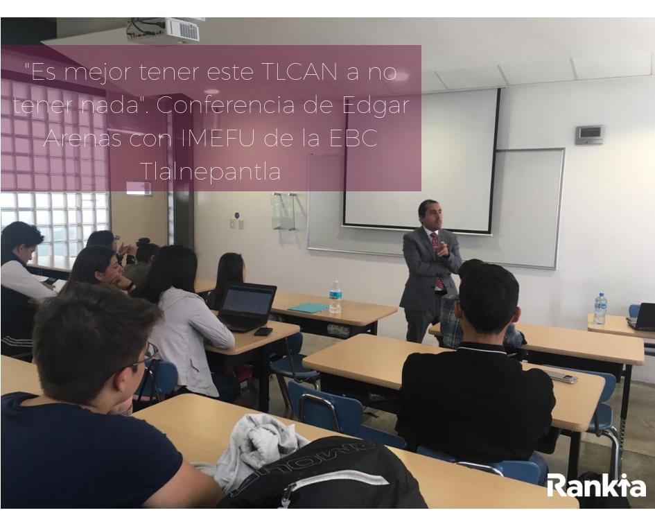 Edgar Arenas, TLCAN, Rankia,