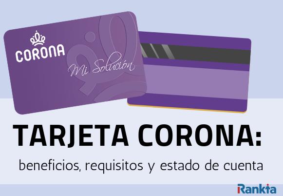 Tarjeta Corona: beneficios, requisitos y estado de cuenta