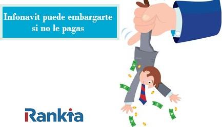 Infonavit también puede embargarte la cuenta de banco