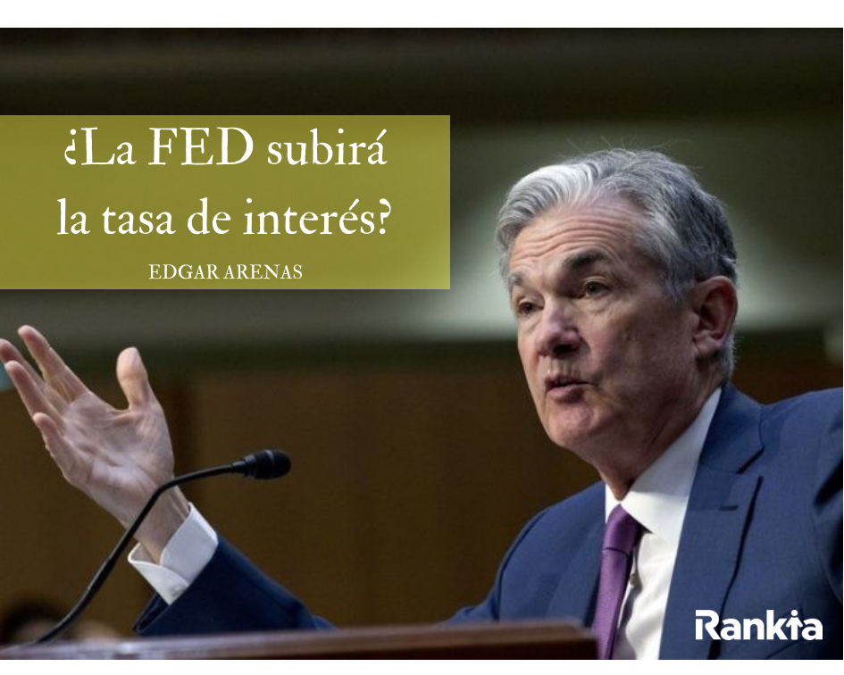 FED TASA DE INTERES, EDGAR ARENAS