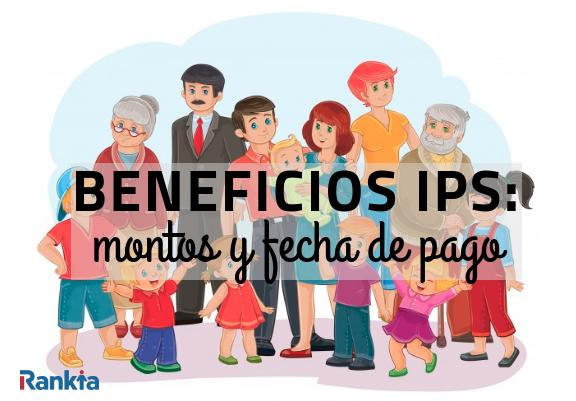 Beneficios IPS: montos y fecha de pago