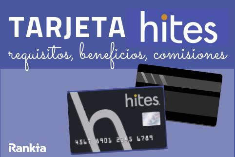 Tarjeta Hites: requisitos, beneficios, comisiones y estado de cuenta