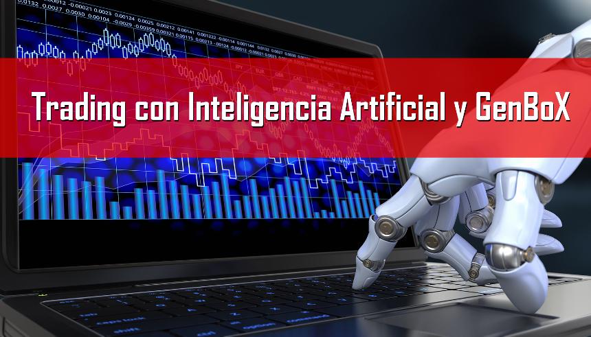 Trading con Inteligencia Artificial y GenBoX
