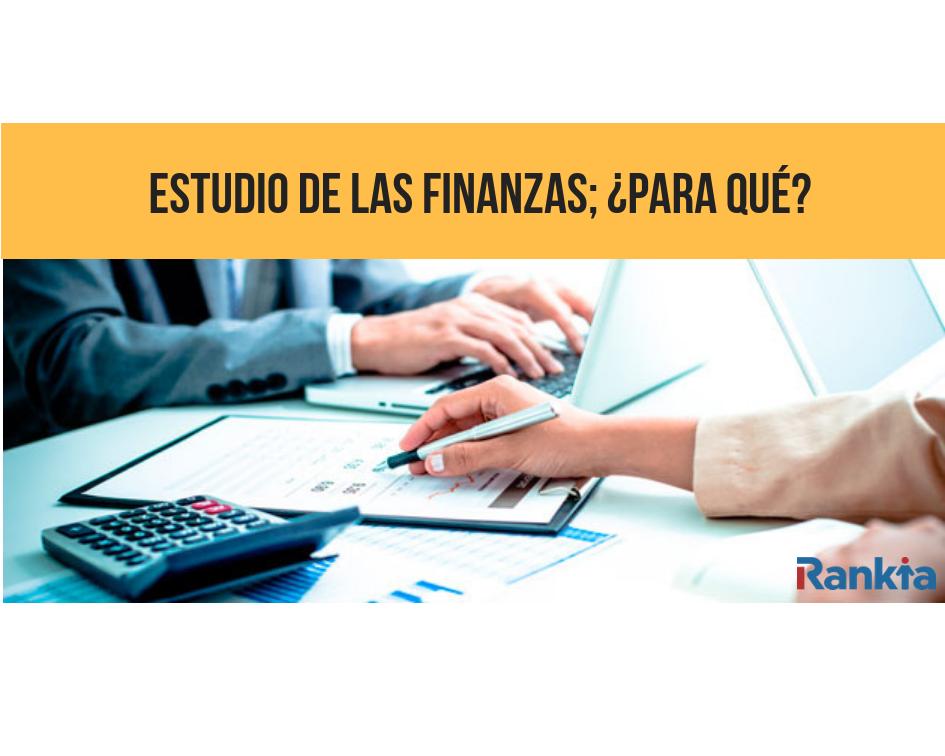 Estudio de las finanzas; ¿para qué?