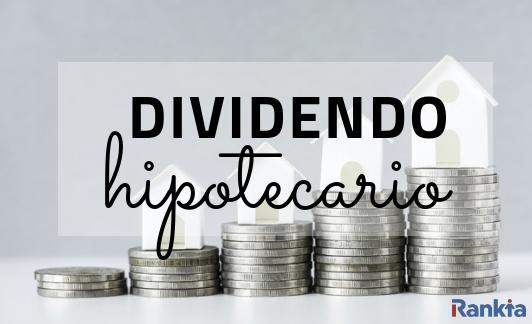 ¿Qué es el dividendo hipotecario y cómo calcularlo?