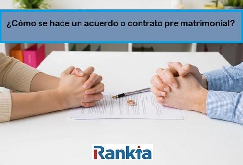 Qué es y cómo hacer un acuerdo o contrato prematrimonial?