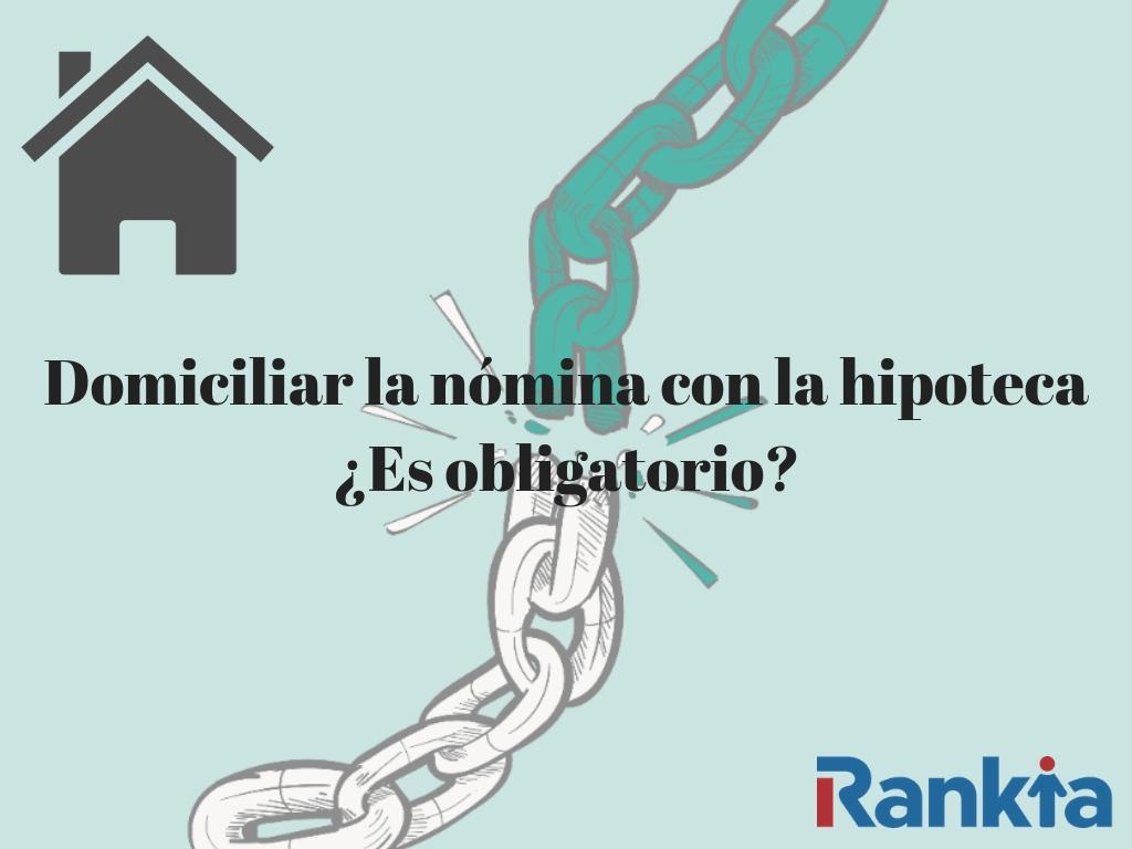 domicilar la nomina con la hipoteca es obligatorio
