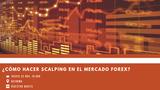 ¿Cómo hacer scalping en el mercado forex?