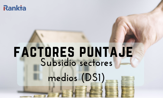 ¿Qué factores determinan el puntaje para la selección de beneficiados al subsidio clase media (DS1)?