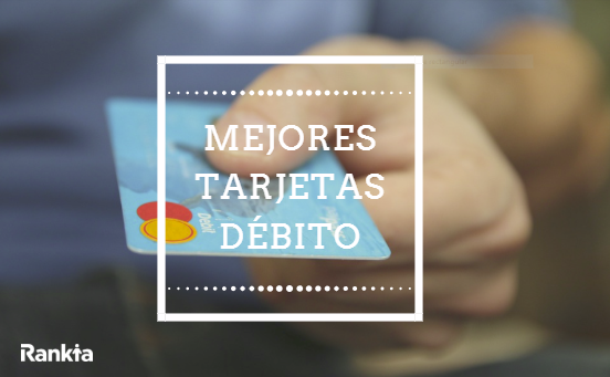 Mejores tarjetas débito 2019