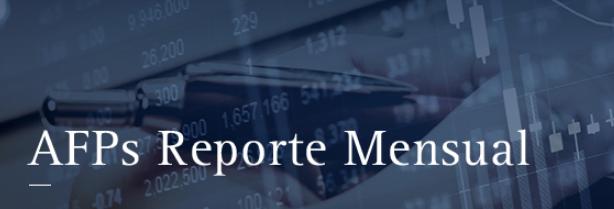 AFPs Reporte Mensual: Octubre 2018
