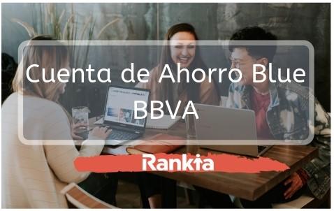 Cuenta de Ahorro Blue BBVA: ¿Qué es? ¿Cuáles son sus requisitos? ¿Cuáles son sus beneficios?