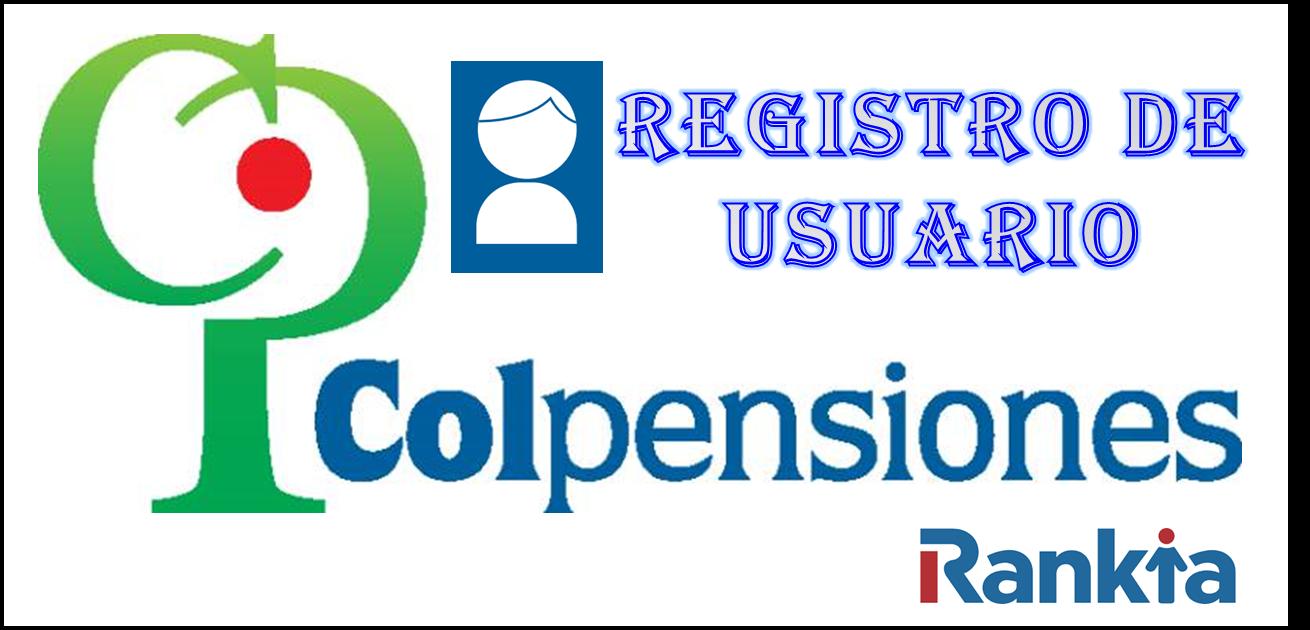 ¿Cómo registrar un usuario en Colpensiones?