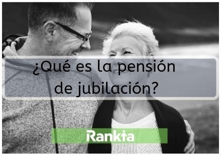 ¿Qué es la pensión de jubilación?