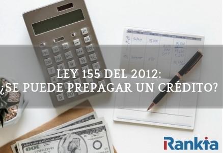 Ley 155 del 2012: ¿Se puede prepagar un crédito?