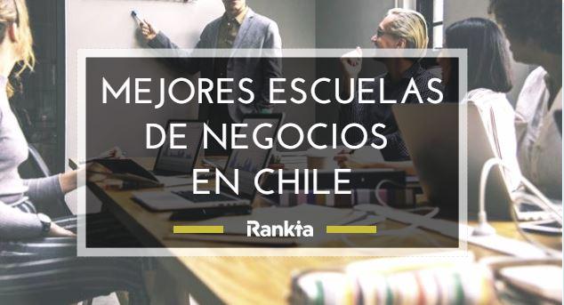 Mejores escuelas de negocios en Chile para 2019