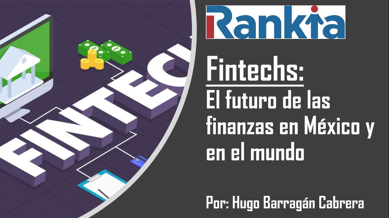 Fintechs el futuro de las finanzas en México y en el mundo