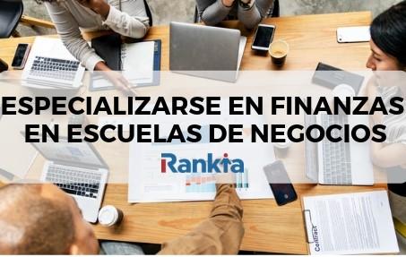 Especializarse en Finanzas en Escuelas de Negocios