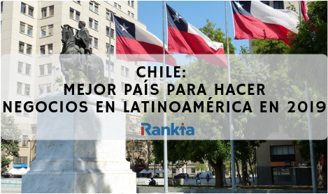 Chile: Mejor país de Latinoamérica para hacer negocios en 2019