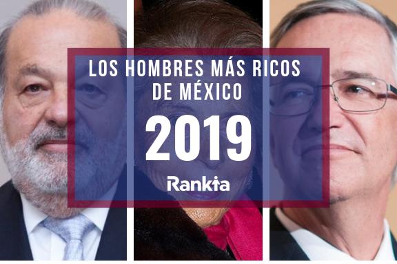 Los hombres más ricos de México 2019