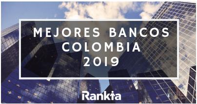 Mejores Bancos Colombia 2019