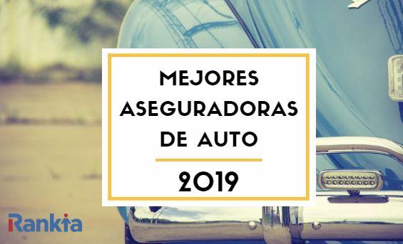 Mejores aseguradoras de auto 2019