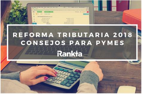 Reforma Tributaria 2018: Consejos para PYMES
