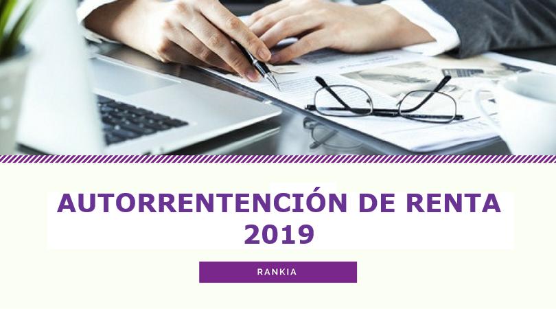 Autorretención de renta 2019: tarifas, retención y liquidación
