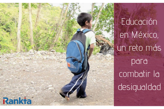 Educación en México, un reto más para combatir la desigualdad